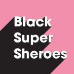 Black Super Sheroes